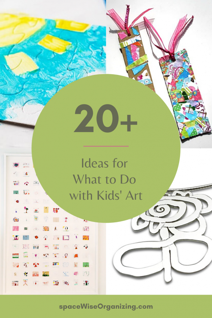 20+ Ideas for What to Do with Kids' Art