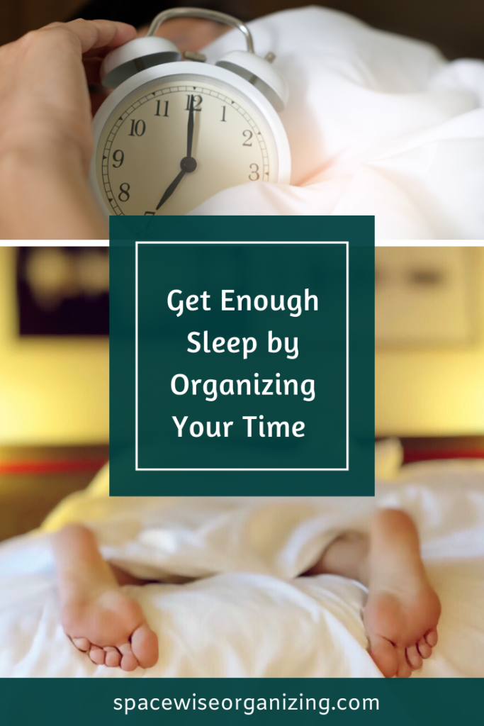 Get Enough Sleep by Organizing Your Time
