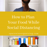 How to Plan Your Food While Social Distancing